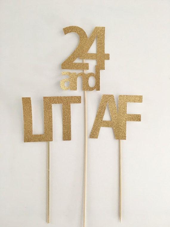 LIT AF Cake Topper Custom Number 21st Birthday Decoration