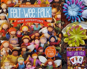 Felt Wee Folk: New Adventures how-to book - autographed 2015 edition with bonus faux flowers & playing cards