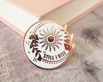 Still I Rise Enamel Pin - Maya Angelou™ - Women Poets Pin Collection - Gift for Book Lover - Feminist Enamel Pin - Lapel Pin - Pin Badge