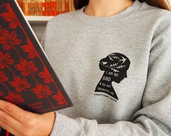Jane Eyre Sweatshirt - Feminist Sweater - Charlotte Bronte - Slogan Sweatshirt - Book Lover - Oversized Jumper - Literature - Quote