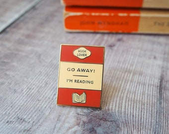 Go away I'm Reading Enamel Pin Badge - Book Lover Enamel Pin - Book Cover - Literary Gift - Geek Gift for Book Lover - Book Jewellery