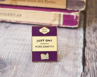 Just One More Chapter Enamel Book Pin - Book Lover Enamel Pin Badge - Book Cover - Literary Gift - Geek Gift for Book Lover - Book Jewellery