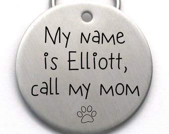 LARGE Dog Tag - Personalized Engraved Pet Tag - Custom Stainless Steel Dog ID Tag - Cool Font - Call My Mom, Dad, or Mum