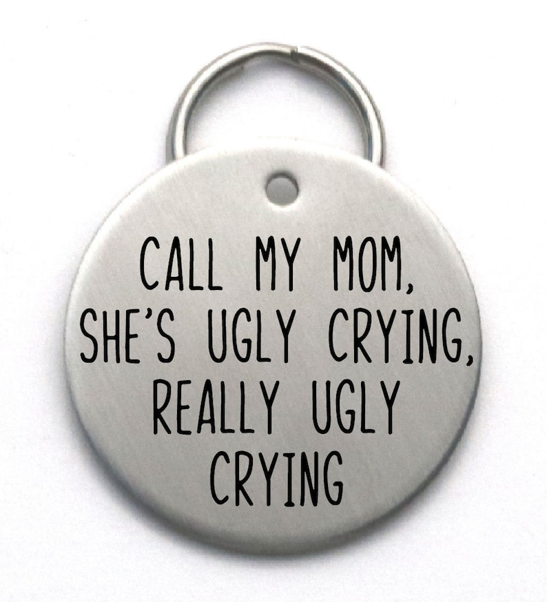 Funny Dog Tag Call My Mom She's Ugly Crying Stainless image 0