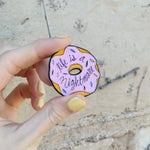 Nihilistic doughnut - enamel pin - lapel pin - nihilism - 1.5 inch enamel pin - rubber clutch - donut