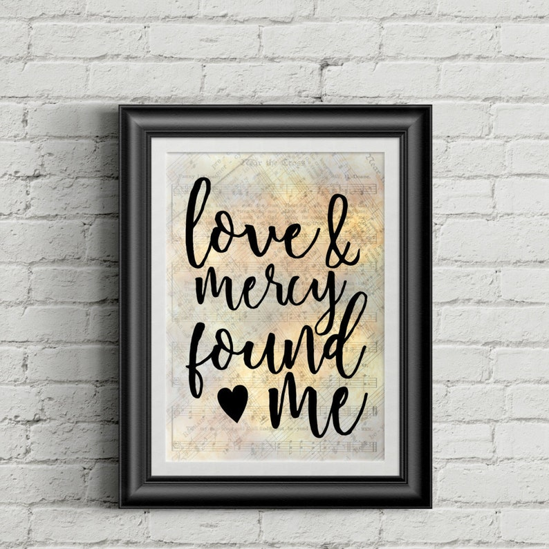 Love And Mercy Found Me Digital Hymn Print image 0