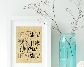 Let It Snow, Let It Snow, Let It Snow Digital Print