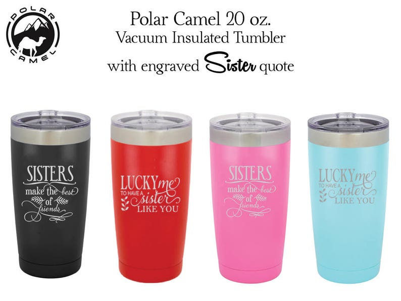 20 oz  Stainless Steel Polar Camel Travel Mug with a Laser Engraved Sister  Quote
