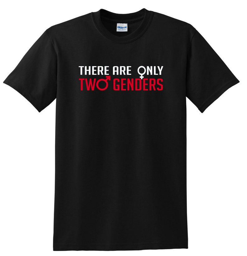 aedb4dd4 There Are Only Two Genders t-shirt Funny Anti Liberal tee | Etsy