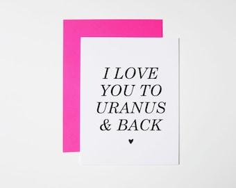 Funny Valentine Card- Dark Humor- I Love You To Uranus and Back