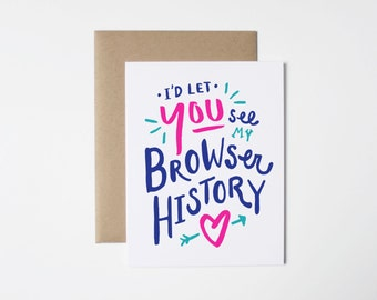 Funny Valentine Card- I'd Let You See My Browser History