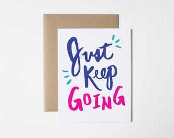 Carte d'encouragement - juste continuer à aller