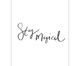 Stay Magical - Art Print Hand Drawn Typography