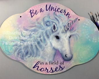 Unicorn Painting Pattern by Download, Plaque, Sharon Chinn, Be a Unicorn, Sweet Patoodies, SC19003