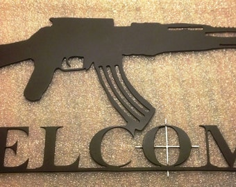 AK 47 Welcome Sign - Gun owner -Protected Property