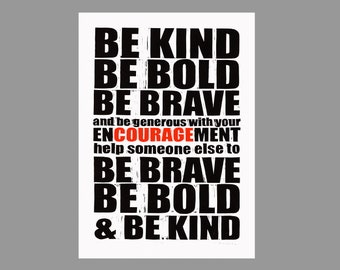 A3 'Be Kind and Courage' archival-quality digital print