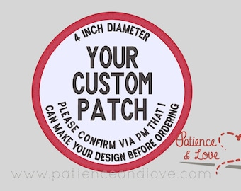 1 Patch, 4 inch diameter patch, your custom text, sew on