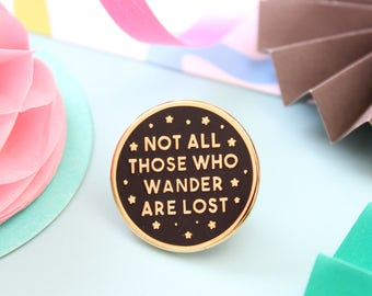 Wander Are Lost Enamel Pin. Pin Game. Bookish Pin. Literary Pin. Literary Gifts. Black and Gold Pin. Lapel Pin. Books. Literary Gifts. Books