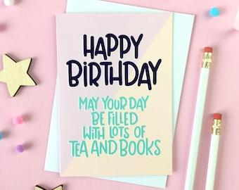 Tea and Books Birthday Card. Bookish Birthday Card. Book Lover Card. Book Lover Birthday. Drink Tea and Read Books. Book Lover Birthday.