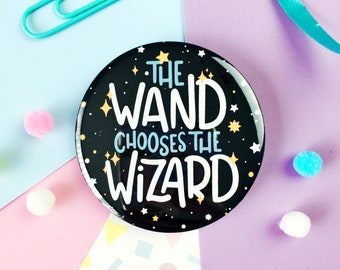 The Wand Chooses the Wizard Badge or Pocket Mirror. Witchcraft and Wizardry. Wizard Gift. Magic and Spells. Albus Dumbledore Badge Pin.