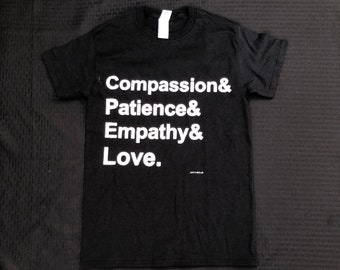 Compassion, Patience, Empathy, Love