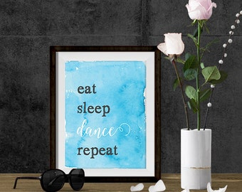 Dance Quote Print - Printable Art - Eat Sleep Dance Repeat - Printable Wall Art - Digital Download - Motivational Quote - Inspirational Art