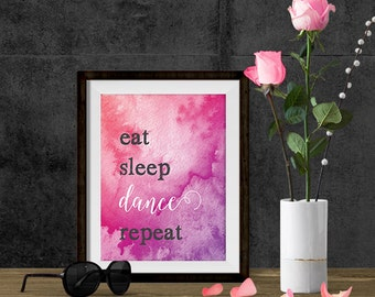 Printable Wall Art - Printable Art - Eat Sleep Dance Repeat - Instant Downloadt - Dance Print - Dance Quote - Motivational Quote - Wall Art