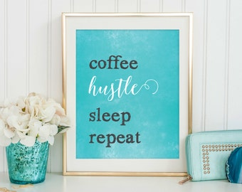 Hustle Print - Girl Boss Print - Entrepreneur Print - Digital Download - Inspirational Quote Printable - Motivational Quote - Office Decor