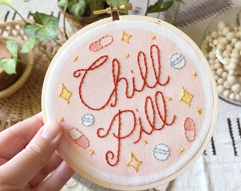Chill Pill  | Complete Modern Hand Embroidery Kit |  Beginner Pattern