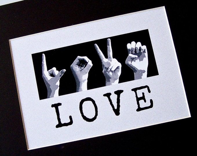 LOVE ASL American Sign Language Letters - Black & White Digital Typography Art - 5x7 Print in 8x10 Mat - Ready to Frame