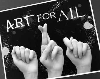 ASL ART for ALL - Black & White 8x10 Print - American Sign Language - All Abilities - Choose to Include - Diversity
