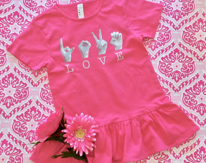 Hot Pink ASL Girls LOVE Ruffle Tee Shirt - American Sign Language - Cotton T shirt - LAT Apparel - Girls Tees xs, s, m, l
