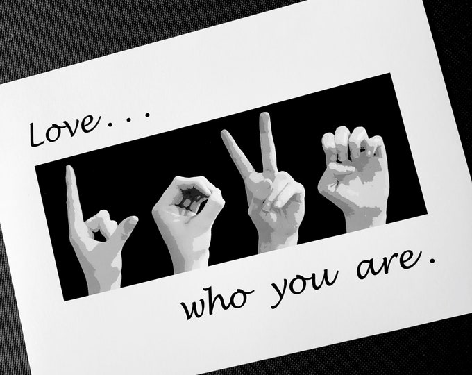 LOVE...who you are - 8x10 ASL Sign Language Letters Black & White Art Photography 8x10 Print