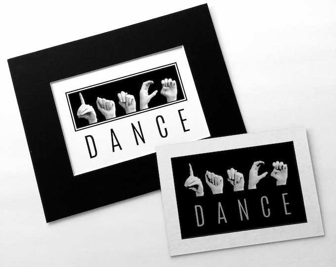 ASL DANCE Design - American Sign Language - 8x10 - 5x7 - 4x6 Prints - ASL Gifts