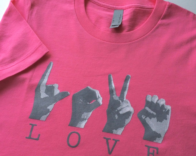 PINK ASL Love Tee Shirt - American Sign Language - Cotton T shirt - Next Level Apparel - Junior Slim Fit Tees xs, s, m, l, xl,