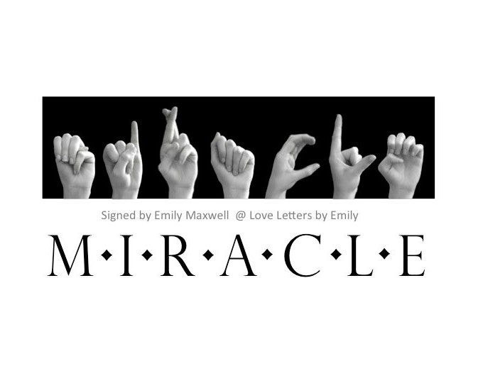 MIRACLE - Inspirational Quote ASL - American Sign Language - Black & White Photography Print
