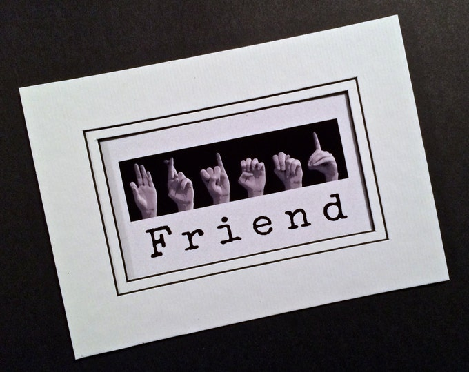 FRIEND sign - ASL Sign Language Letters - Black & White Digital Photograph - 5x7 matted print with black wooden easel