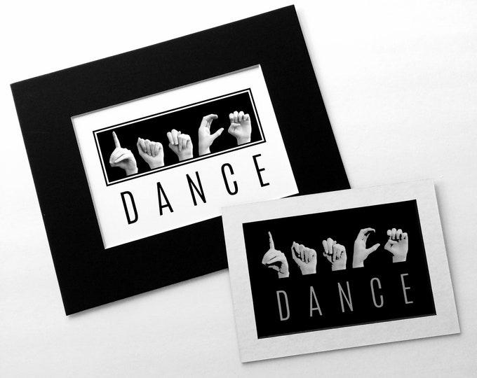 ASL DANCE Design - American Sign Language - 8x10 - 5x7 - 4x6 Prints - ASL Gifts