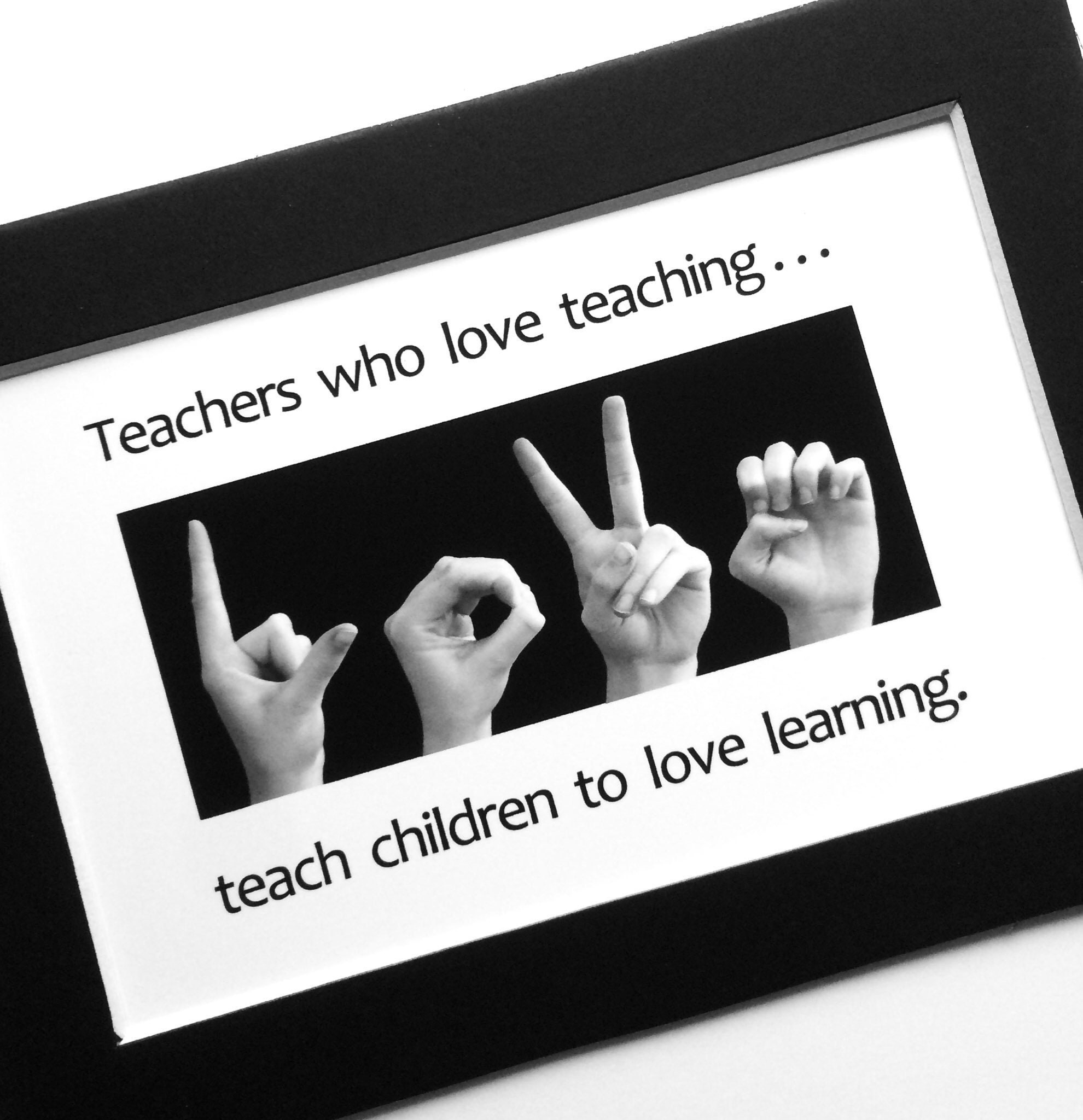 Teachers Who Love Teachingteach Children To Love Learning Asl