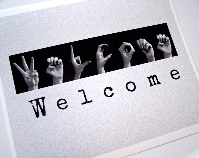 WELCOME sign - ASL Sign Language Letters - Black & White Digital Photo Print - 8x10 ready for DIY framing