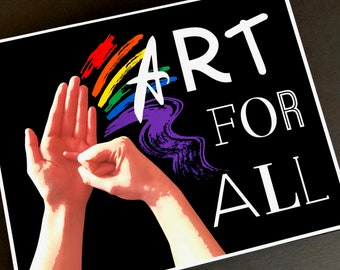 ASL ART for ALL - 8x10 Print - American Sign Language - All Abilities - Choose to Include - Diversity