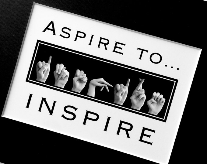 ASL Aspire to Inspire American Sign Language Letters - Black & White Digital Art - 5x7 Print in 8x10 Mat - Ready to Frame