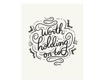 Worth Holding Art Print 8x10 or 11x14