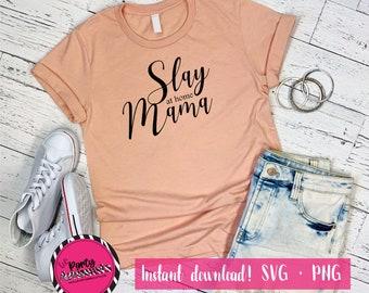 Slay at Home Mama SVG