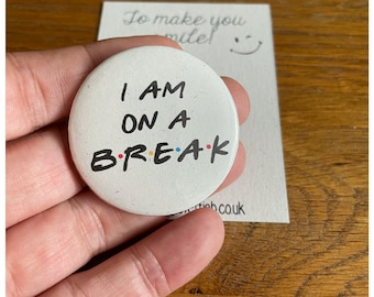 We were on a break, Friends inspired, Ross and Rachel, Monica, Joey,  Button Pins Badges, Just for fun,  Humour, Fridge Magnet 44mm Set 25