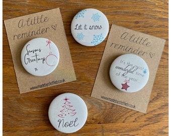 Christmas, Happy Holidays, Secret Santa for work colleagues, Noel, Let it snow, Season's greetings Button Pin Badges, Fridge magnet 44mm