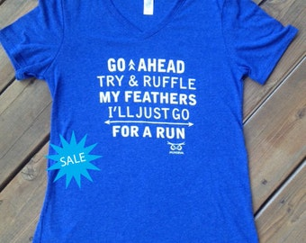SALE Try & Ruffle My Feathers T-shirt
