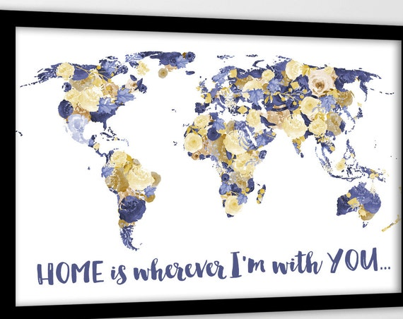 Anniversary gift for wife, Dorm Wall Art Print, Personalised quote on map, Romantic world map, Home is wherever I'm with you, Arty world map