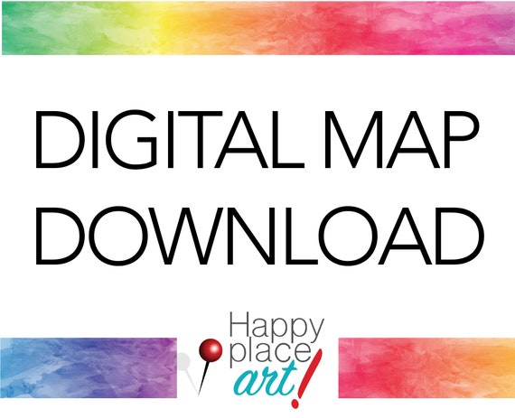 Digital File Version of a HappyPlaceArt Map. The Price includes Title and/or Personalization Motif with your choice of words. Printable Map