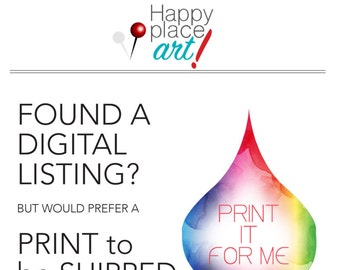 Found A Happyplaceart Digital Listing But Would Prefer A Print? This Is The Listing You Need For A Single Print.